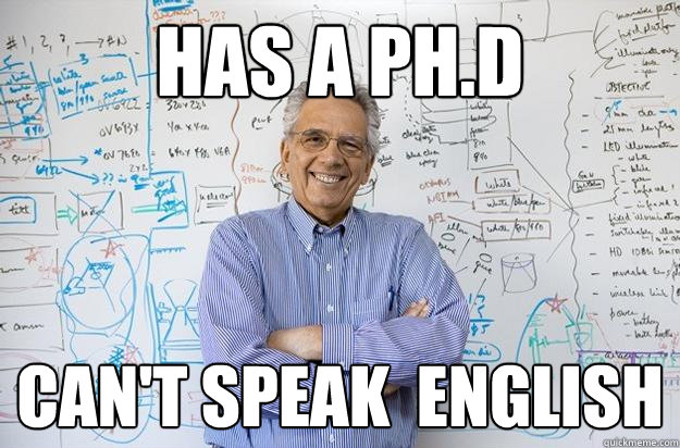 has a phd cant speak english - Engineering Professor