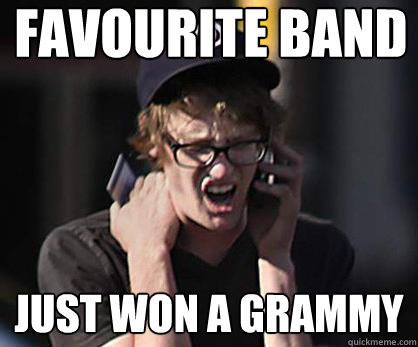 favourite band just won a grammy - Sad Hipster