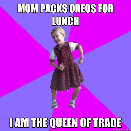 mom packs oreos for lunch i am the queen of trade - Socially awesome kindergartener