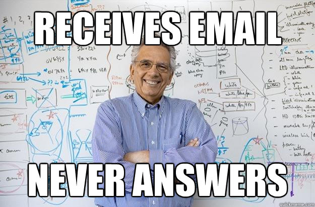 receives email never answers - Engineering Professor