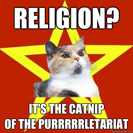 religion its the catnip of the purrrrrletariat - Lenin Cat