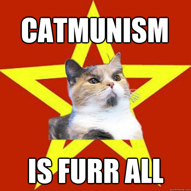 catmunism is furr all - Lenin Cat