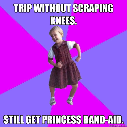 trip without scraping knees still get princess bandaid  - Socially awesome kindergartener