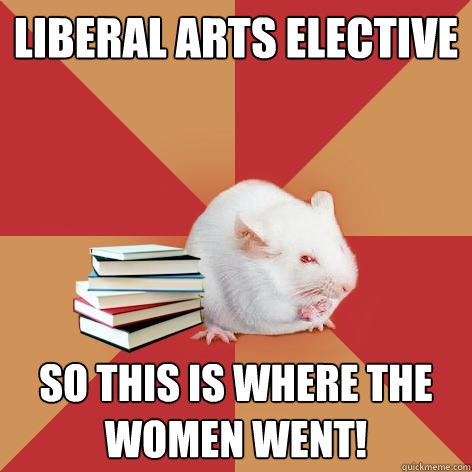 liberal arts elective so this is where the women went - Science Major Mouse