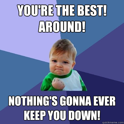 YOU GUYS ROCK! - Success Kid - quickmeme |Funny The Best You