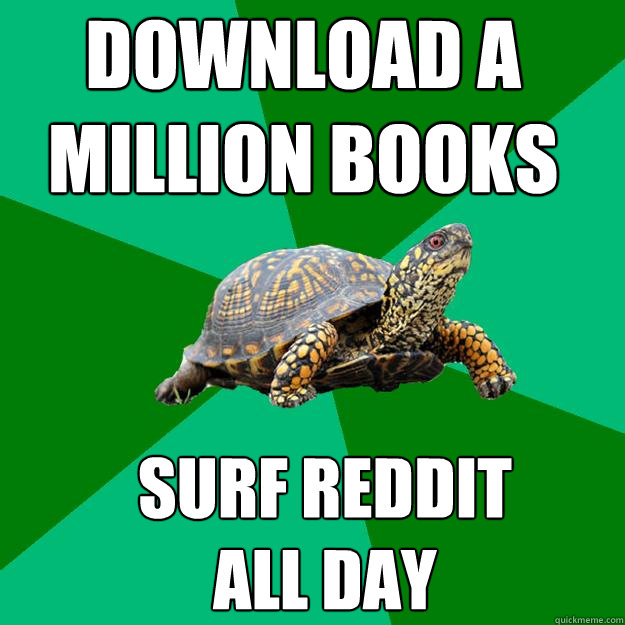 download a million books surf reddit all day - Torrenting Turtle