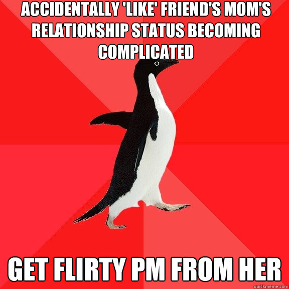 accidentally like friends moms relationship status becom - Socially Awesome Penguin