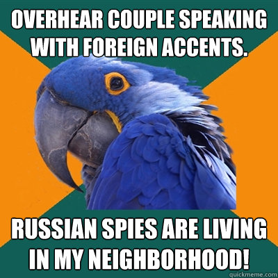 overhear couple speaking with foreign accents russian spies - Paranoid Parrot