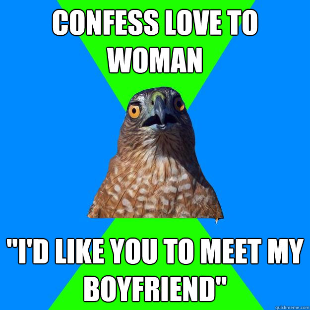 confess love to woman id like you to meet my boyfriend - Hawkward