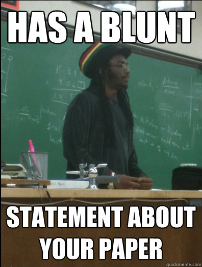 has a blunt statement about your paper - Rasta Science Teacher