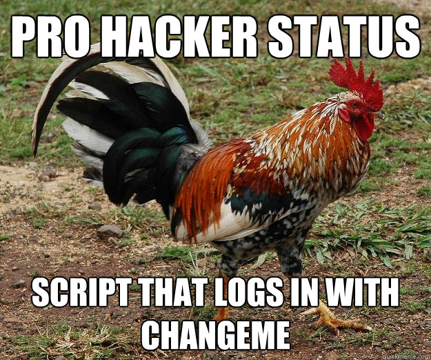 pro hacker status script that logs in with changeme - Red Team Rooster