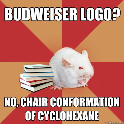 budweiser logo no chair conformation of cyclohexane - Science Major Mouse