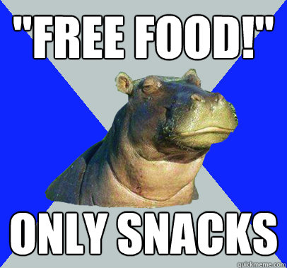 free food only snacks - Skeptical Hippo