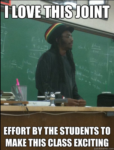 i love this joint effort by the students to make this class  - Rasta Science Teacher