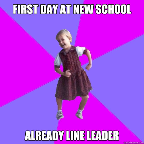first day at new school already line leader - Socially awesome kindergartener