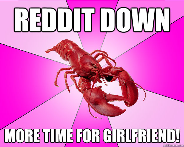 reddit down more time for girlfriend - Long-term relationship Lobster