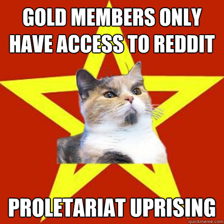 gold members only have access to reddit proletariat uprising - Lenin Cat