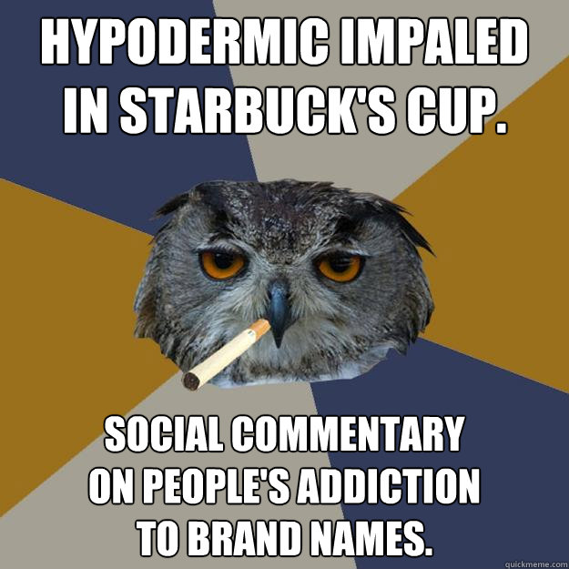 hypodermic impaled in starbucks cup social commentary on p - Art Student Owl