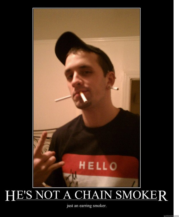 dating a chain smoker The chainsmokers is an american dj/production duo consisting of alex pall and andrew taggart.