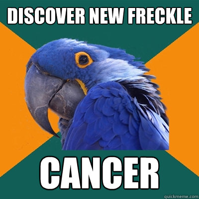 discover new freckle cancer - Paranoid Parrot
