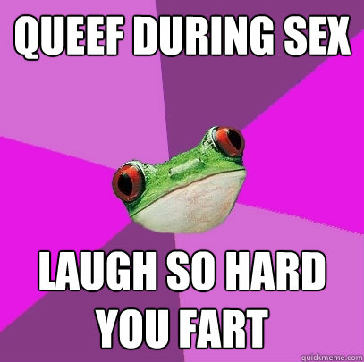 queef during sex laugh so hard you fart - Foul Bachelorette Frog