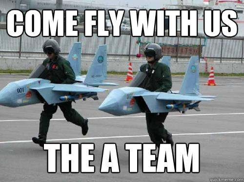 come fly with us the a team - The A Team