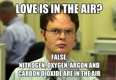love is in the air false nitrogen oxygen argon and carbo - Schrute
