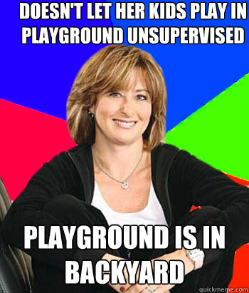 doesnt let her kids play in playground unsupervised playgro - Sheltering Suburban Mom