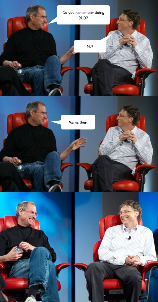 do you remember doing dld no me neither - Steve Jobs vs Bill Gates