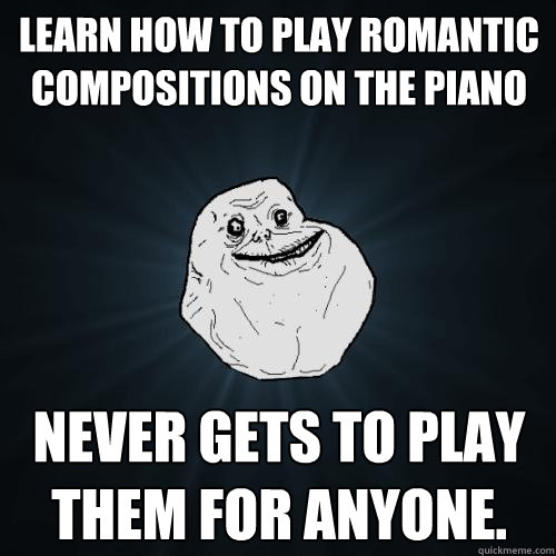 learn how to play romantic compositions on the piano never g - Forever Alone