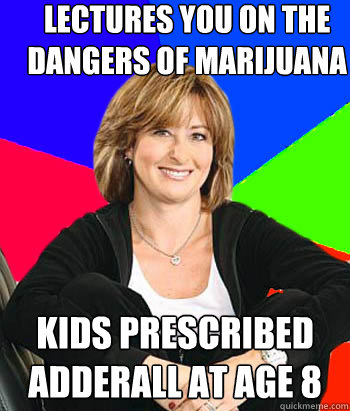 lectures you on the dangers of marijuana kids prescribed ad - Sheltering Suburban Mom