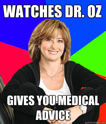 watches dr oz gives you medical advice - Sheltering Suburban Mom
