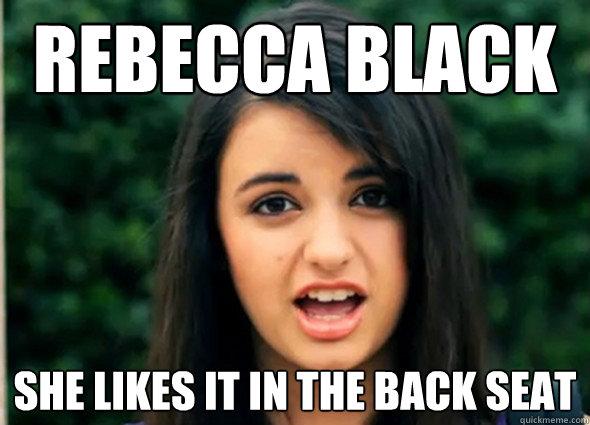 Rebecca Black Likes It In the Back Seat - rebecca black she likes it