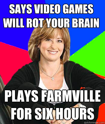 says video games will rot your brain plays farmville for six - Sheltering Suburban Mom