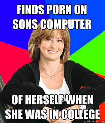 finds porn on sons computer of herself when she was in colle - Sheltering Suburban Mom