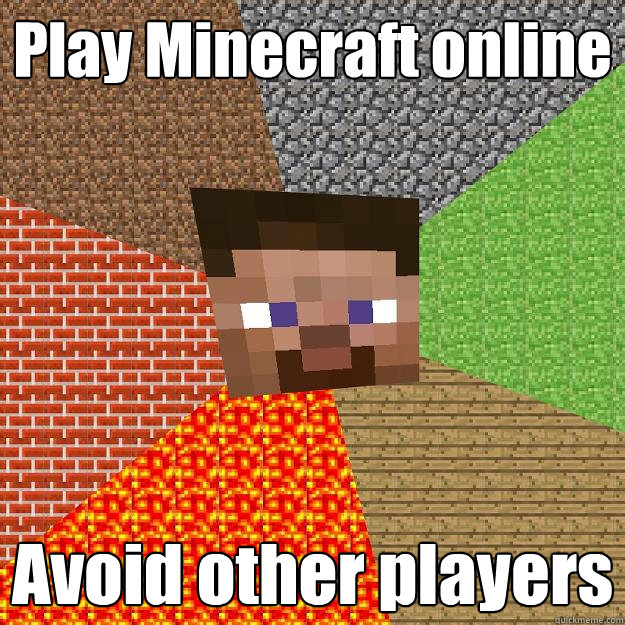 play minecraft online avoid other players - Minecraft