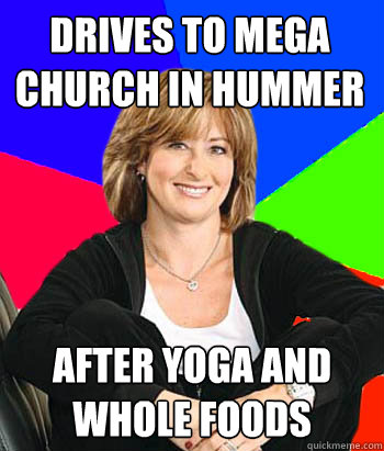 drives to mega church in hummer after yoga and whole foods - Sheltering Suburban Mom