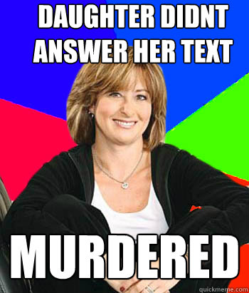 daughter didnt answer her text murdered - Sheltering Suburban Mom
