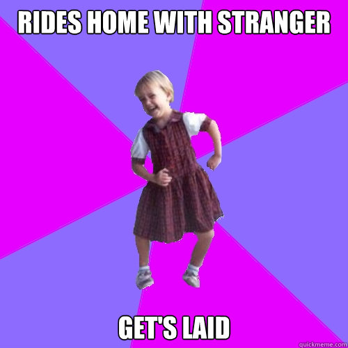 rides home with stranger gets laid - Socially awesome kindergartener