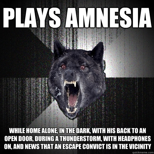 plays amnesia while home alone in the dark with his back t - Insanity Wolf