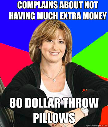 complains about not having much extra money 80 dollar throw  - Sheltering Suburban Mom