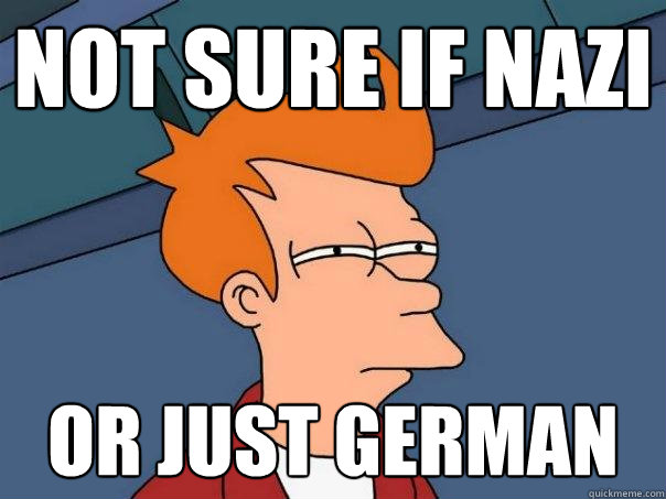 not sure if nazi or just german - Futurama Fry