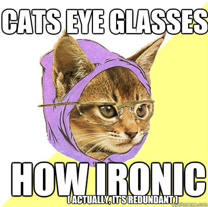 cats eye glasses how ironic actually its redundant  - Hipster Kitty