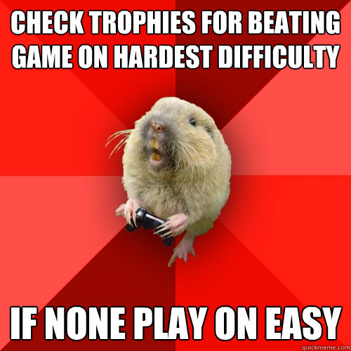 check trophies for beating game on hardest difficulty if non - Gaming Gopher