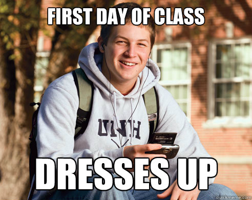 first day of class dresses up - College Freshman