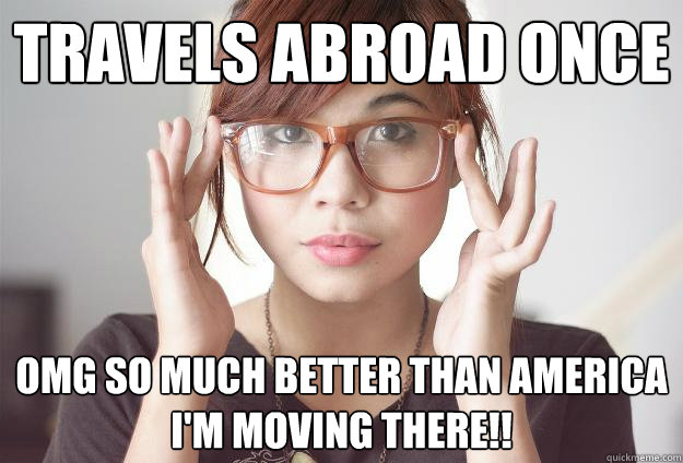 travels abroad once omg so much better than america im movi - Hispter Traveler