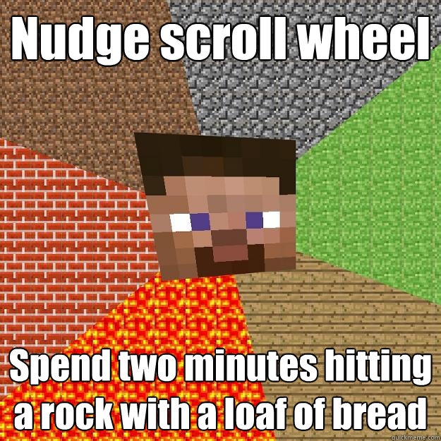 nudge scroll wheel spend two minutes hitting a rock with a l - Minecraft
