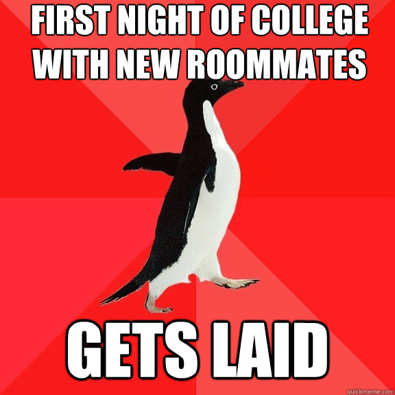 first night of college with new roommates gets laid - Socially Awesome Penguin