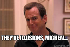 theyre illusions micheal - Crying Gob