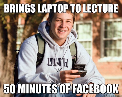 brings laptop to lecture 50 minutes of facebook - College Freshman